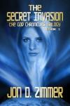 The Secret Invasion [God Chronicles Book 1] - Jon D. Zimmer