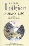 Drzewo i Liść oraz Mythopoeia - J.R.R. Tolkien, J.R.R. Tolkien
