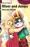 Oliver and Jumpy - the Cat Series, Stories 46-48, Book 16: Bedtime stories for children in illustrated picture book with short stories for early readers. (Oliver and Jumpy, the cat series) - Werner Stejskal