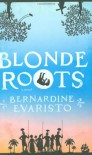 Blonde Roots - Bernardine Evaristo