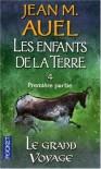 Le grand voyage (Les enfants de la Terre, #4 part 1/2) - Jean M. Auel, Alexis Champon