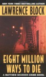 Eight Million Ways to Die - Lawrence Block