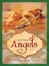 Carving Angels - Diane Tolley