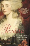 Perdita: The Literary, Theatrical, Scandalous Life of Mary Robinson - Paula Byrne