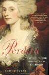 Perdita: The Literary, Theatrical, Scandalous Life of Mary Robinson - Paula Byrne