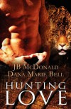 Hunting Love - Dana Marie Bell, Angela James, J.B. McDonald
