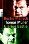 Bestie Mensch / GIerige Bestie - Thomas Müller