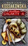 Grillbar Galaktyka - Maja Lidia Kossakowska