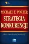 Strategia Konkurencji. Metody Analizy Sektorów i Konkurentów - Porter Michael E.