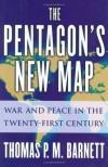 The Pentagon's New Map - Thomas P.M. Barnett
