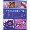 A Photographic Atlas of Histology - Michael J. Leboffe