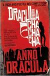 Anno Dracula: Dracula Cha Cha Cha -
