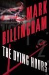 The Dying Hours - Mark Billingham