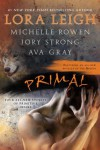 Primal - Lora Leigh, Michelle Rowen, Jory Strong, Ava Gray