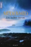 Ein Kalter Strom  - Val McDermid, Doris Styron