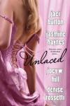 Unlaced - Jaci Burton;Jasmine Haynes;Joey W. Hill;Denise Rossetti