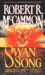 Swan Song - Robert R. McCammon, Tom Stechschulte