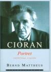 Cioran: Portret radykalnego sceptyka - Berndt Mattheus