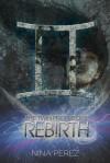 The Twin Prophecies: Rebirth - Nina Perez