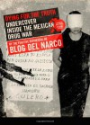 Dying for the Truth: Undercover Inside the Mexican Drug War by the Fugitive Reporters of Blog del Narco - Blog del Narco