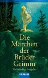 Die Maerchen der Brueder Grimm - Jacob Grimm;Wilhelm Grimm
