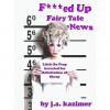 F***ed Up Fairy Tale News - J.A. Kazimer