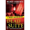 Dead Suite (A Ghost Dusters Mystery, #4) - Wendy Roberts