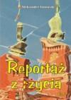 Reportaż z życia. Część 2  - Aleksander Janowski