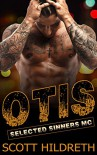OTIS: Selected Sinners MC Erotic Romance - Scott Hildreth, SD Hildreth, Creative Book Concepts