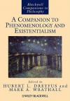 A Companion to Phenomenology and Existentialism - Hubert L. Dreyfus, Mark A. Wrathall