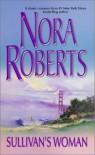 Sullivan's Woman - Nora Roberts