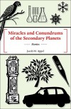 Miracles and Conundrums of the Secondary Planets - Gilbert Allen;Terry Dubow;Valerie Fioravanti;M.S. Allen;Jacob M. Appel;Kathleen Toomey Jabs;Tom Juvik;Amina Gautier;Nick Healy