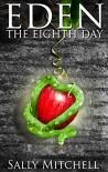 Eden: The Eighth Day - Sally Mitchell