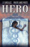 Hero - 'Wrath James White',  'J. F. Gonzalez'