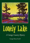 Lonely Lake: a cottage country mystery - George Henry Farrell