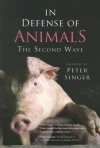 In Defense of Animals: The Second Wave - Peter Singer