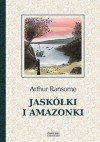 Jaskółki i Amazonki - Arthur Ransome