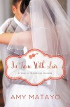In Tune with Love: An April Wedding Story (A Year of Weddings Novella Book 5) - Amy Matayo