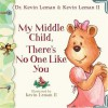 My Middle Child, There's No One Like You (Birth Order Books) - Kevin Leman