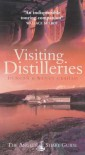 Visiting Distilleries: The Angels' Share Guide - Duncan Graham, Wendy Graham