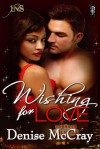 Wishing for Love - Denise McCray