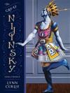 The Great Nijinsky - Lynn Curlee