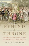 Behind the Throne - Adrian Tinniswood