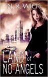 Land of No Angels - N.R. Wick