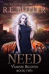Need - R.E. Butler