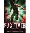 [ Fugitives (Escape from Furnace #04) ] By Smith, Alexander Gordon ( Author ) [ 2012 ) [ Hardcover ] - Alexander Gordon Smith