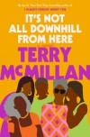 It's Not All Downhill From Hill - Terry McMillan