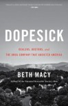 Dopesick: Dealers, Doctors and the Drug Company that Addicted America - Beth Macy