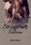 One Night with Calvin (One Night Series Book 2) - Eden Finley, Kelly Hartigan