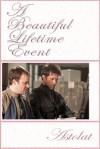 A Beautiful Lifetime Event - astolat